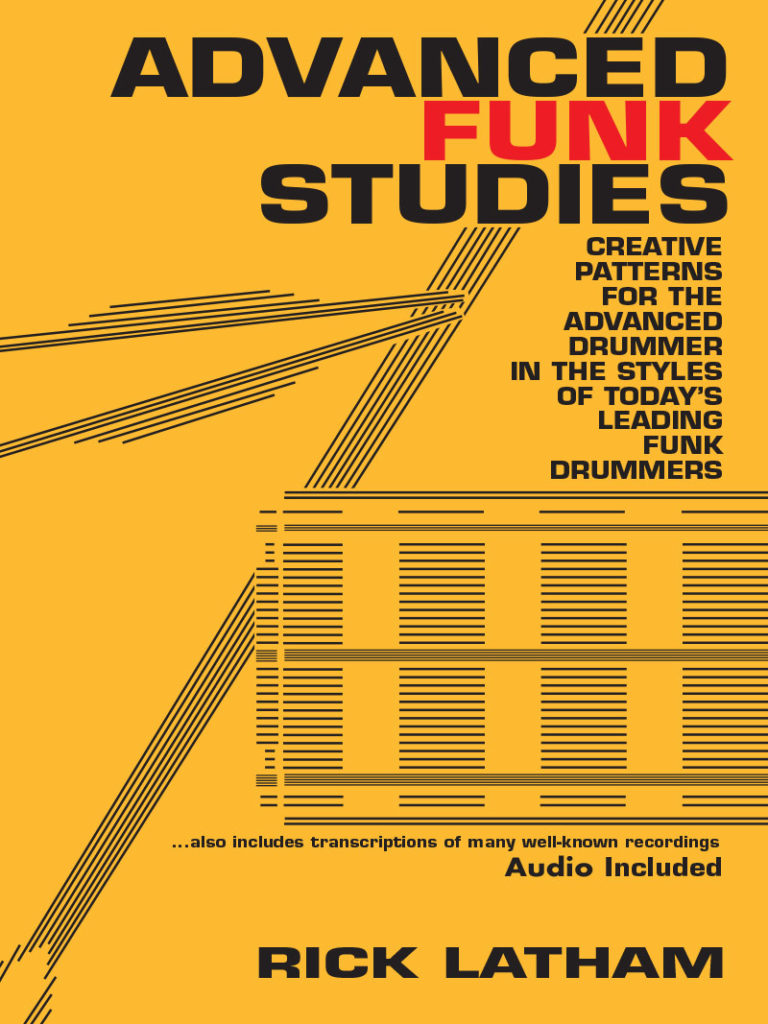 Rick Latham's ALL TIME CLASSIC Drum Books - ADVANCED FUNK STUDIES