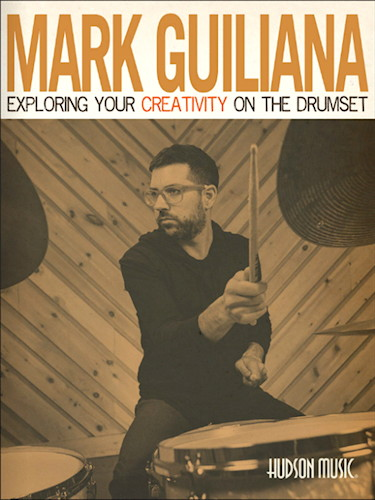 Exploring-Your-Creativity-on-the-Drumset Mark Giuliana